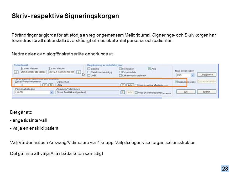 Korr/Intyg och Scanning Det går nu att byta vårdenhet för aktiviteter i Korr/Intyg och Scanning. 29