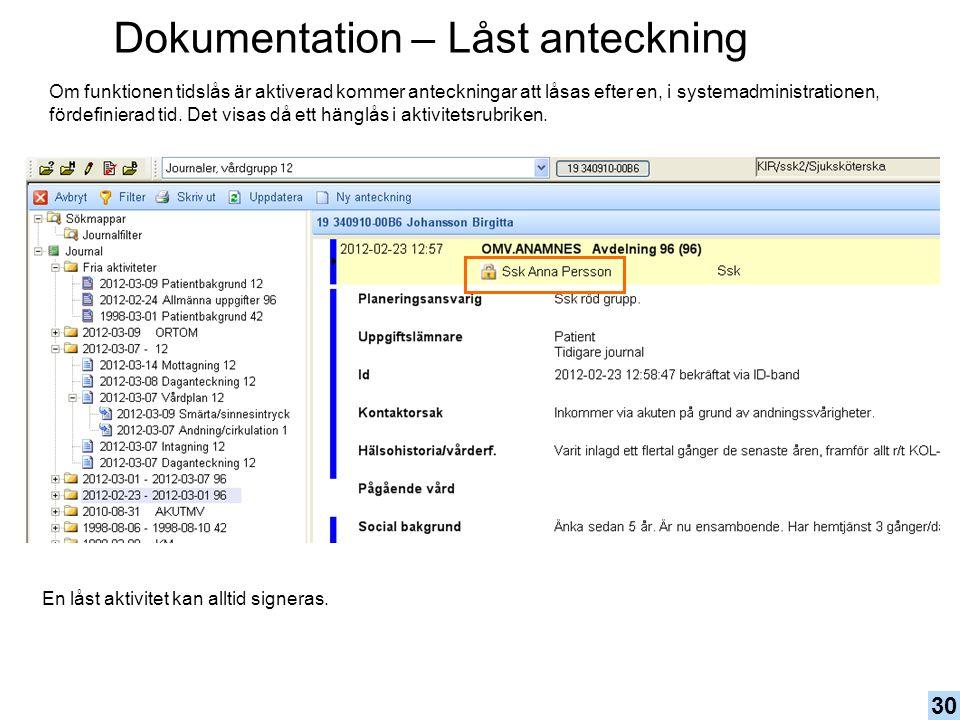 Dokumentation – Låst anteckning Om funktionen tidslås är aktiverad kommer anteckningar att låsas efter en, i systemadministrationen, fördefinierad tid