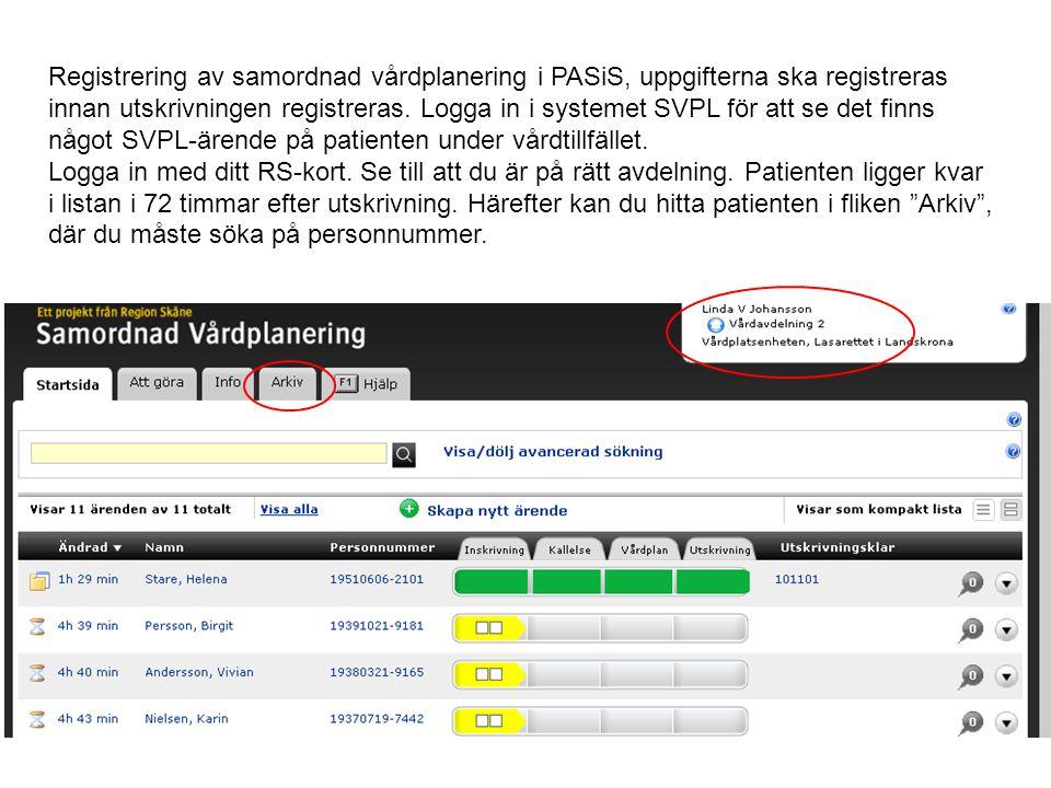 Registrering av samordnad vårdplanering i PASiS, uppgifterna ska registreras innan utskrivningen registreras. Logga in i systemet SVPL för att se det
