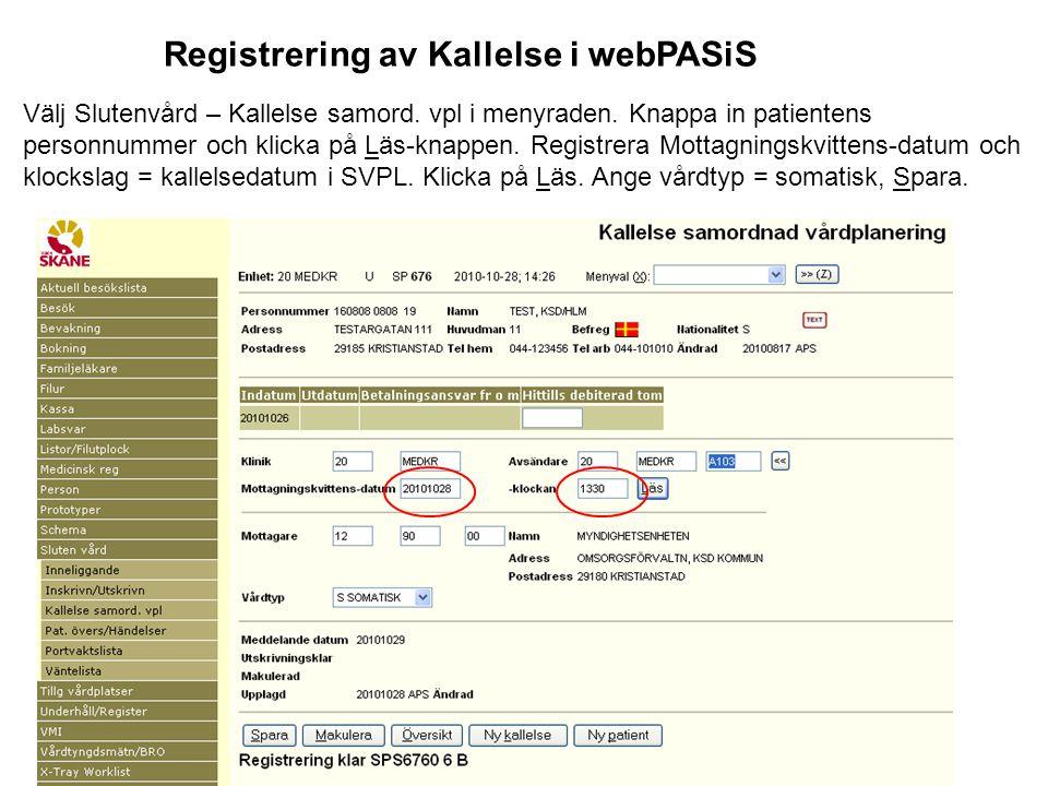 Välj Slutenvård – Kallelse samord. vpl i menyraden. Knappa in patientens personnummer och klicka på Läs-knappen. Registrera Mottagningskvittens-datum