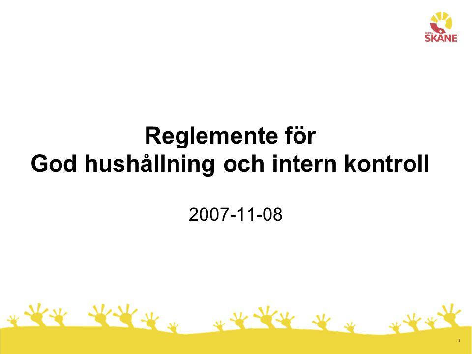 1 Reglemente för God hushållning och intern kontroll 2007-11-08
