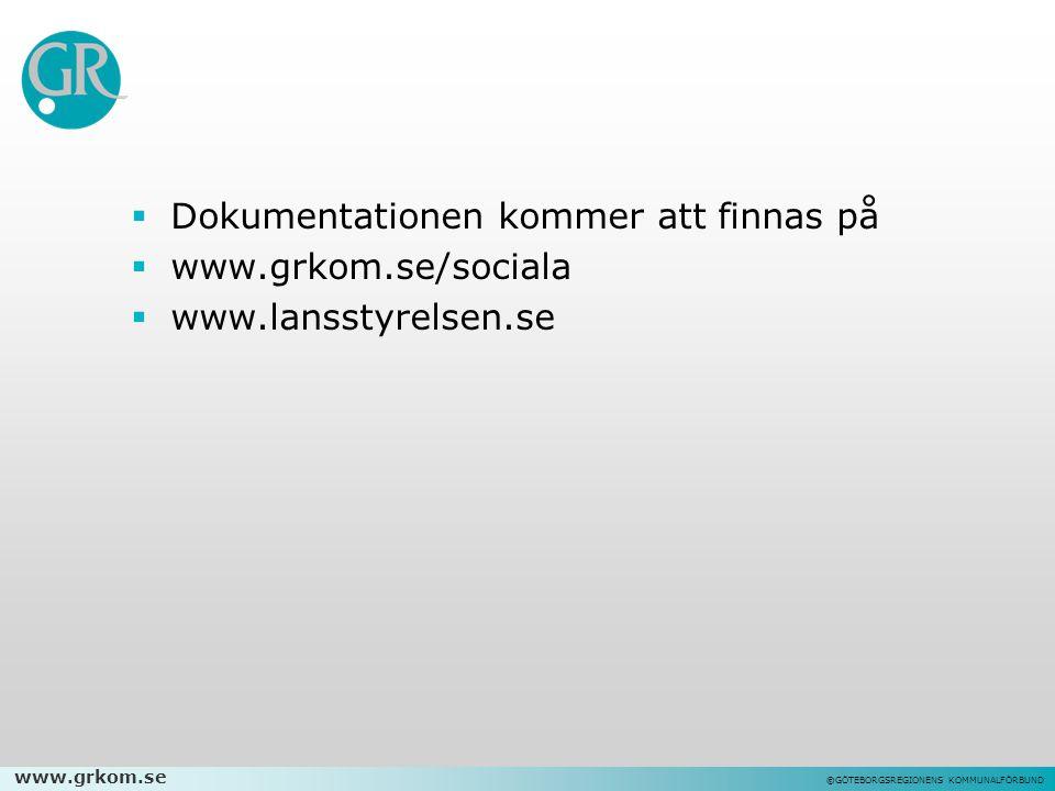 www.grkom.se ©GÖTEBORGSREGIONENS KOMMUNALFÖRBUND  Dokumentationen kommer att finnas på  www.grkom.se/sociala  www.lansstyrelsen.se