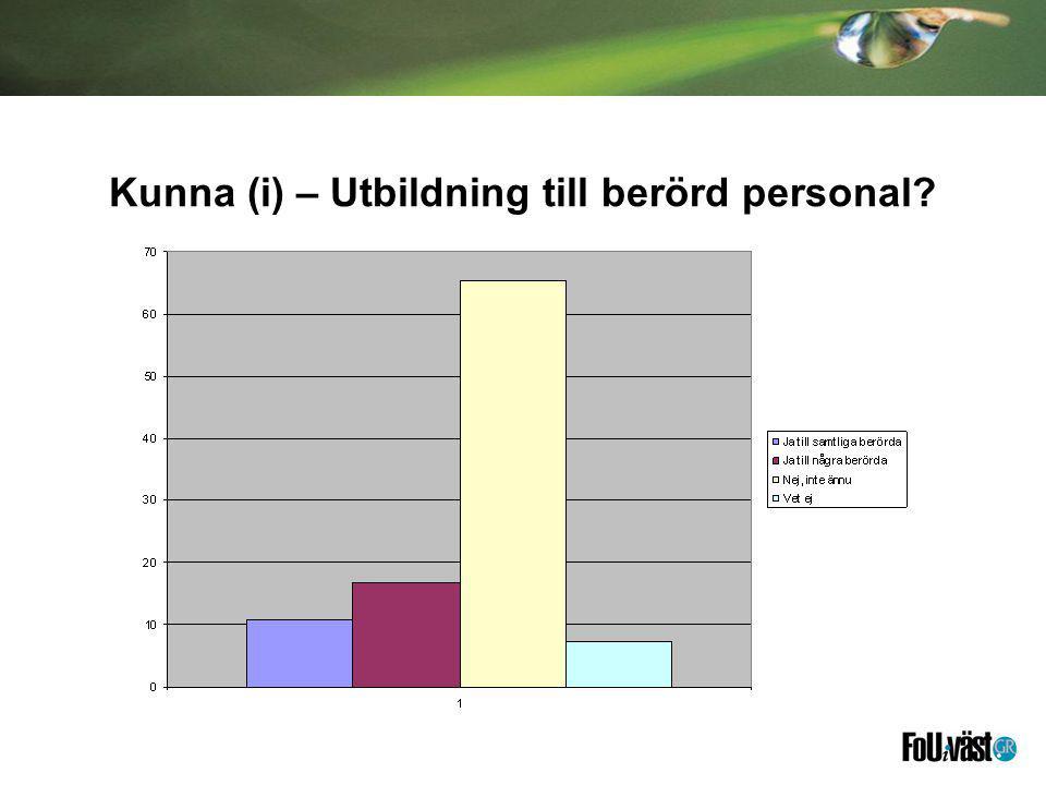 Kunna (i) – Utbildning till berörd personal?