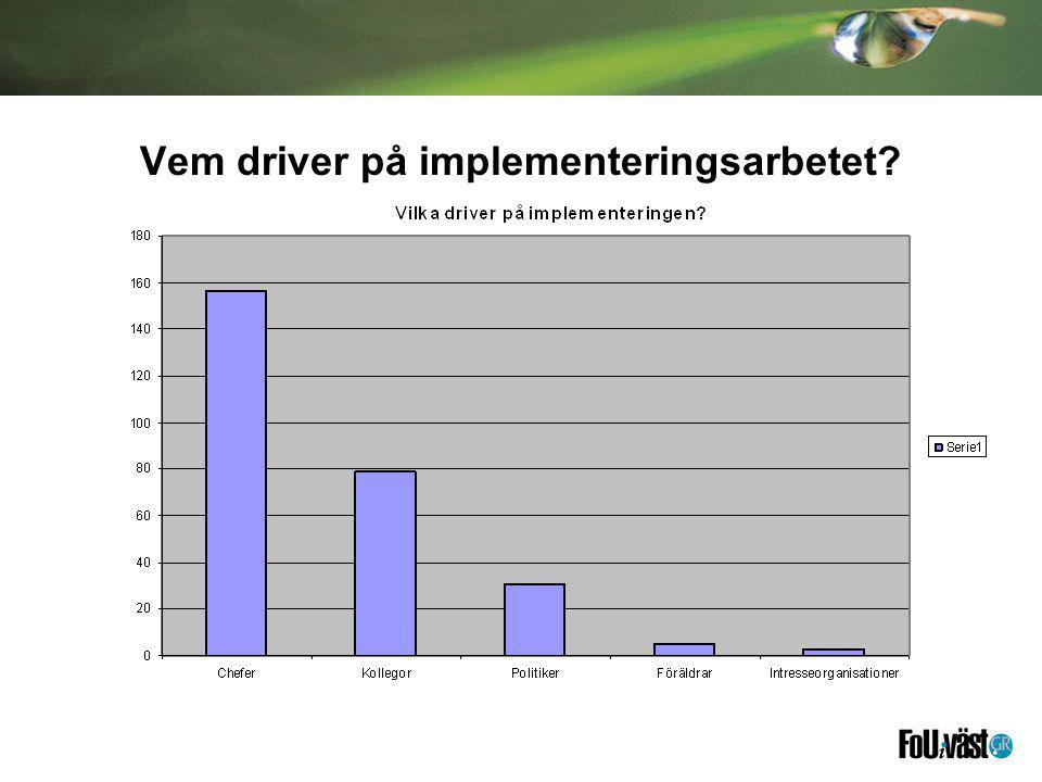 Vem driver på implementeringsarbetet?