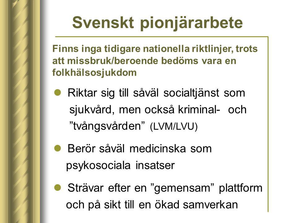 """Svenskt pionjärarbete Riktar sig till såväl socialtjänst som sjukvård, men också kriminal- och """"tvångsvården"""" (LVM/LVU) Berör såväl medicinska som psy"""