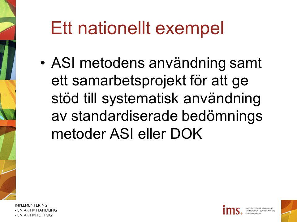 IMPLEMENTERING - EN AKTIV HANDLING - EN AKTIVITET I SIG! Ett nationellt exempel ASI metodens användning samt ett samarbetsprojekt för att ge stöd till