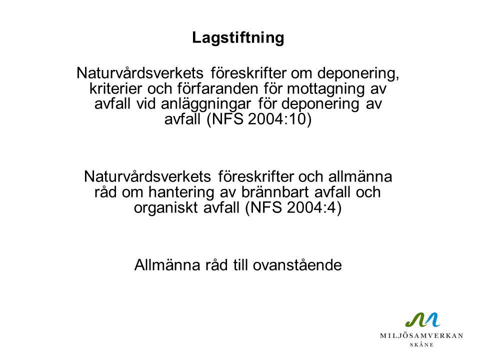 Lagstiftning Naturvårdsverkets föreskrifter om deponering, kriterier och förfaranden för mottagning av avfall vid anläggningar för deponering av avfal