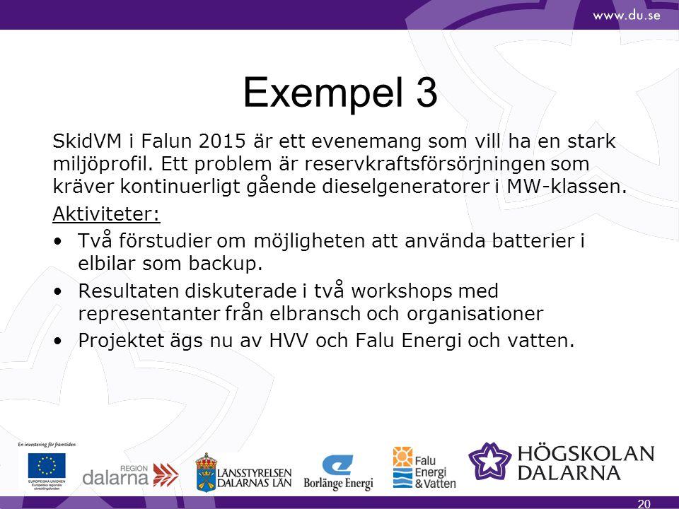 Exempel 3 SkidVM i Falun 2015 är ett evenemang som vill ha en stark miljöprofil. Ett problem är reservkraftsförsörjningen som kräver kontinuerligt gåe