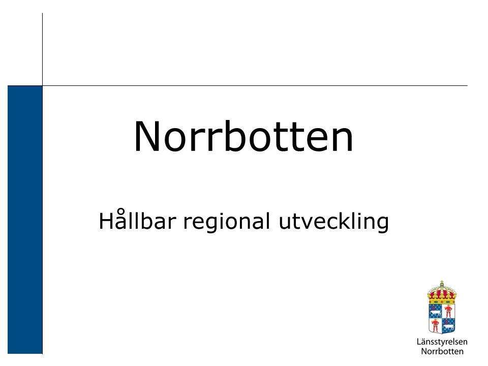 Förutsättningar, möjligheter och hinder –Stort (98249 km²) –Glesbefolkat (2,53 inv/ km², 21,9 inv/ km² i Sverige) –BRP/innevånare (408 000 kr/inv) –Stålverk –Skogsindustri –Gruvor –Skog –Fjäll –Renar –Vind –Nationalparker –Naturreservat Markanvändnings- konflikter
