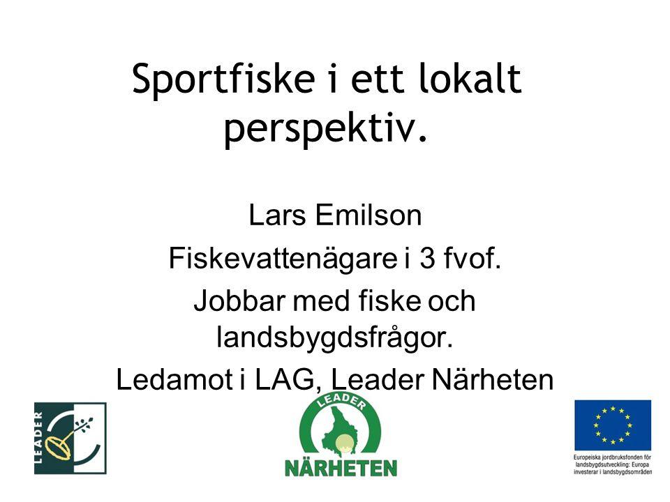 Sportfiske i ett lokalt perspektiv. Lars Emilson Fiskevattenägare i 3 fvof.