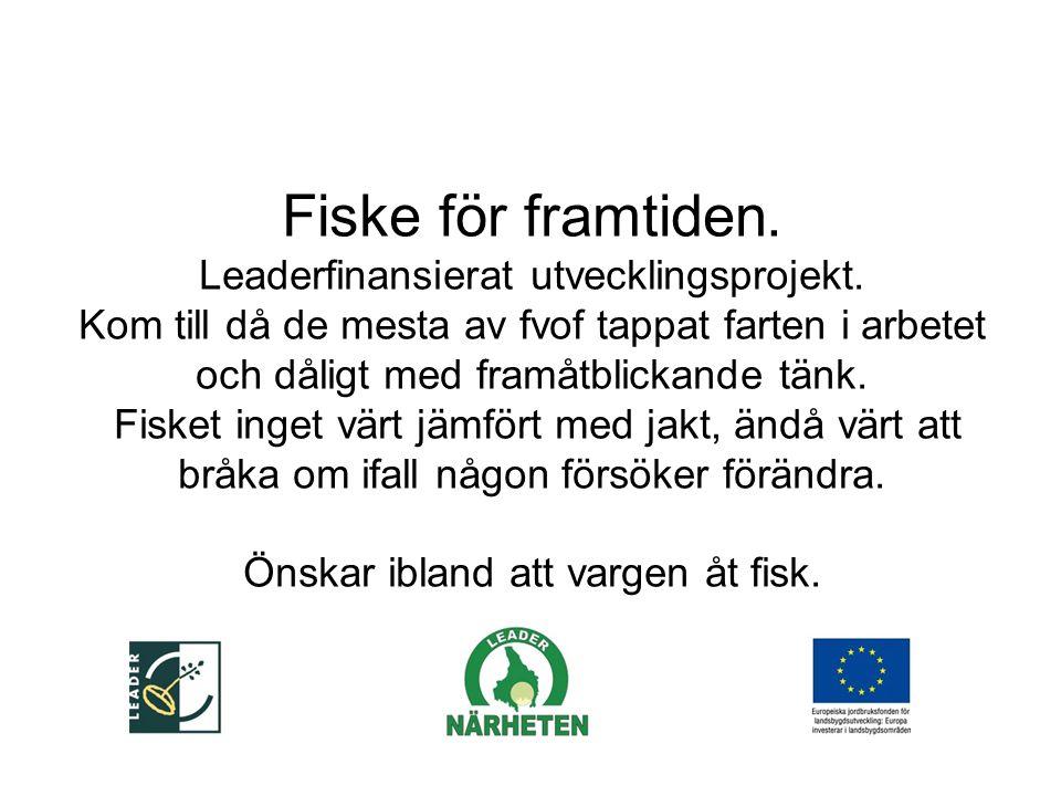 Fiske för framtiden. Leaderfinansierat utvecklingsprojekt.