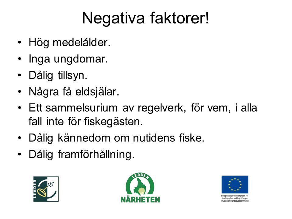 Negativa faktorer. Hög medelålder. Inga ungdomar.