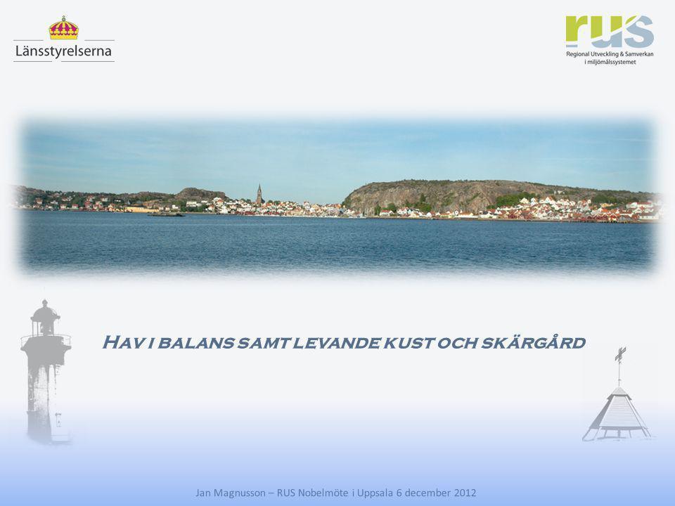 E Jan Magnusson – RUS Nobelmöte i Uppsala 6 december 2012 Med andra ord  Att skaffa oss helkoll på läget  Att skapa ett forum för ALLA intressenter  Att nå ut och engagera  Att få in kunskap direkt från mobilen från ALLA*  Att kunna planera åtgärder var och när de bäst behövs (nationellt, regionalt, lokalt)  Att kunna analysera skillnad mellan plan och utfall (GAP)