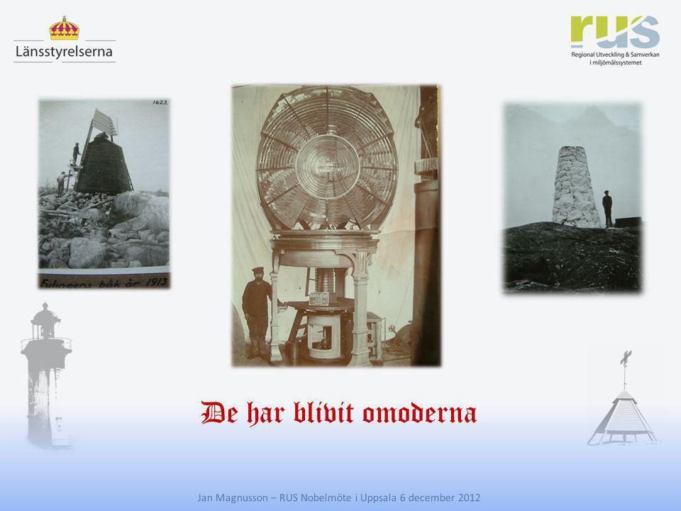 E Jan Magnusson – RUS Nobelmöte i Uppsala 6 december 2012 De behövs inte längre, de kostar pengar, de riskerar att förfalla eller förstöras och man kommer aldrig att bygga några nya