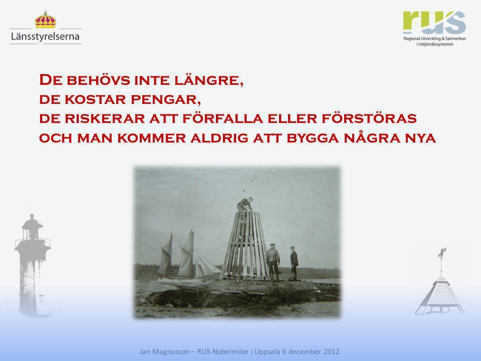 E Jan Magnusson – RUS Nobelmöte i Uppsala 6 december 2012 De nautiska kulturmiljöer som finns kvar i Sverige speglar en 200-årig epok eller parentes i den nautiska utvecklingen och Kanske också i den vattenanknutna upplevelsemiljön.