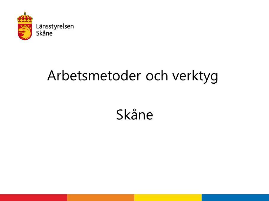 Skåne Arbetsmetoder och verktyg