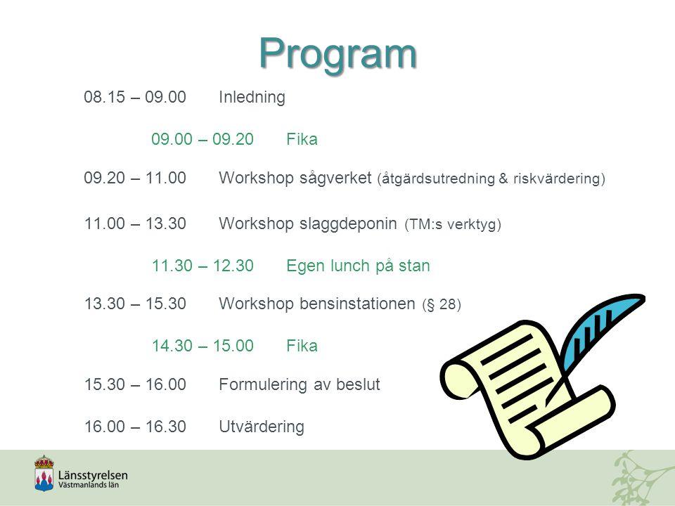 Program 08.15 – 09.00Inledning 09.00 – 09.20Fika 09.20 – 11.00Workshop sågverket (åtgärdsutredning & riskvärdering) 11.00 – 13.30Workshop slaggdeponin