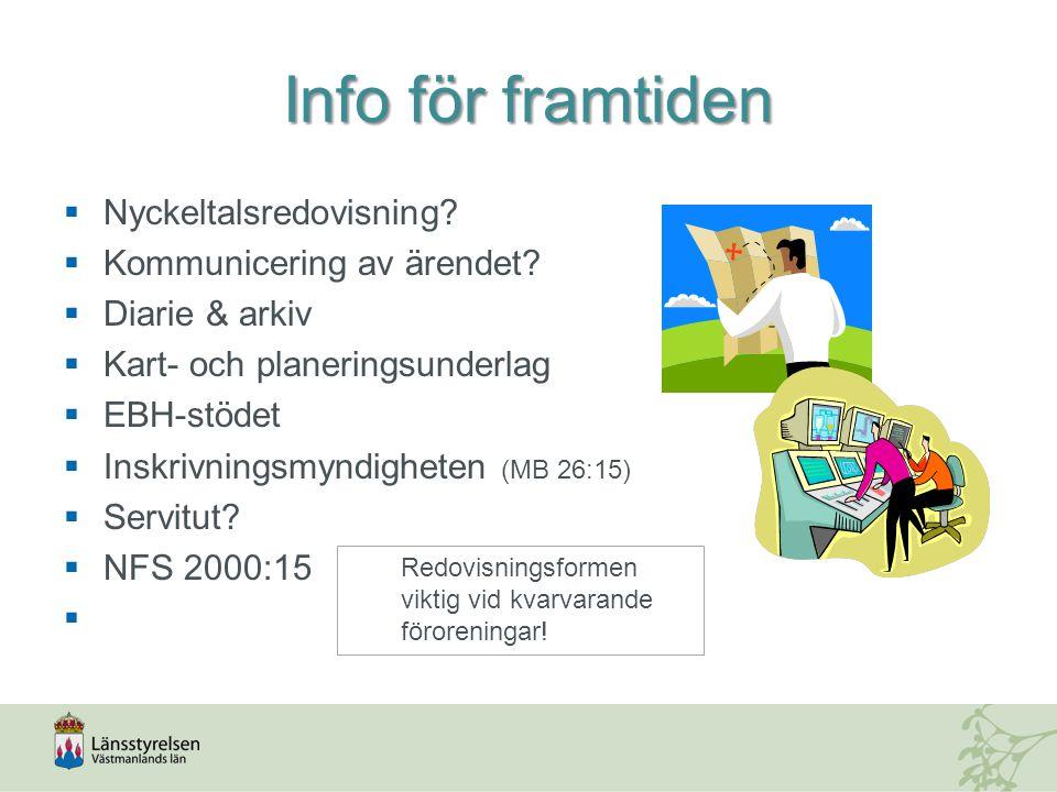 Info för framtiden  Nyckeltalsredovisning.  Kommunicering av ärendet.