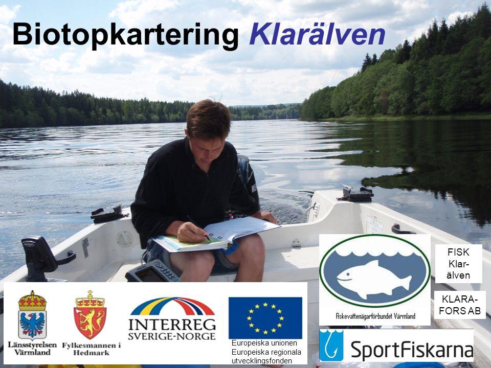 Biotopkartering Klarälven Europeiska unionen Europeiska regionala utvecklingsfonden FISK Klar- älven KLARA- FORS AB