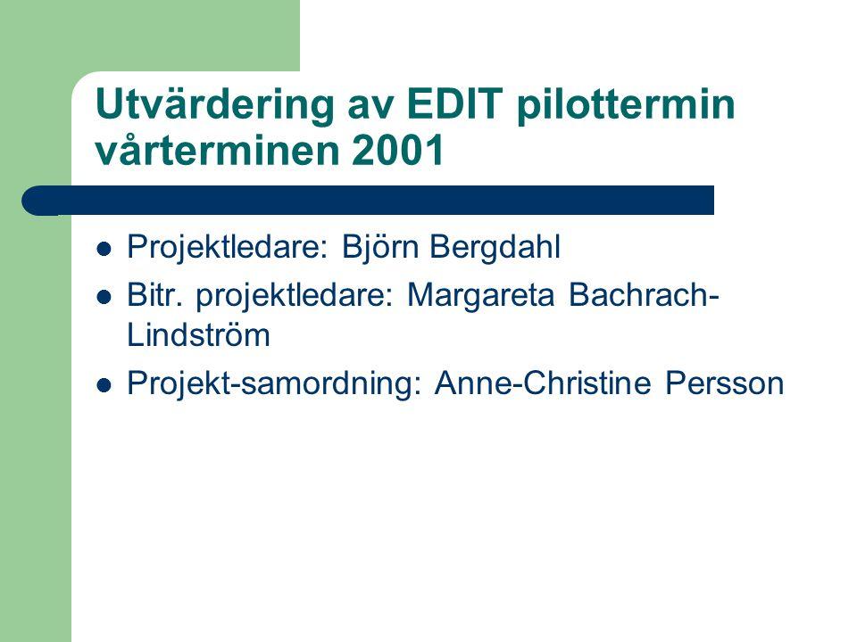 Syftet med utvärderingen Beskriva processen att ta fram EDIT-scenarier Beskriva hur EDIT-fallen används av studenterna och handledarna Till viss del jämföra med pappersfall
