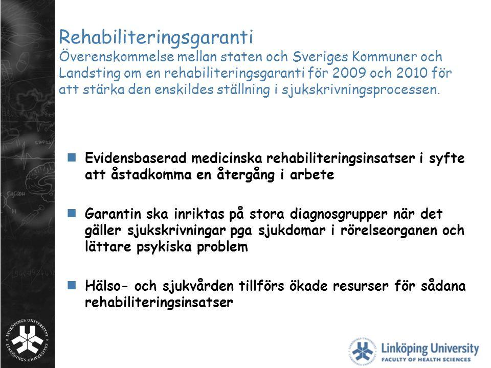 Rehabiliteringsgaranti Överenskommelse mellan staten och Sveriges Kommuner och Landsting om en rehabiliteringsgaranti för 2009 och 2010 för att stärka