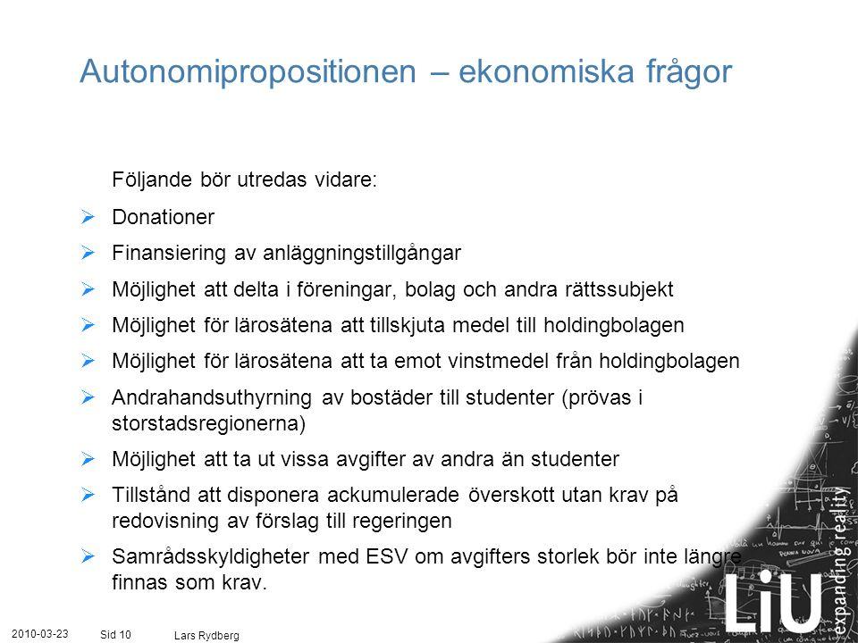 Autonomipropositionen – ekonomiska frågor Följande bör utredas vidare:  Donationer  Finansiering av anläggningstillgångar  Möjlighet att delta i fö
