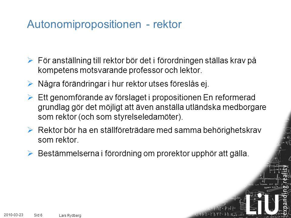 Autonomipropositionen - rektor  För anställning till rektor bör det i förordningen ställas krav på kompetens motsvarande professor och lektor.  Någr