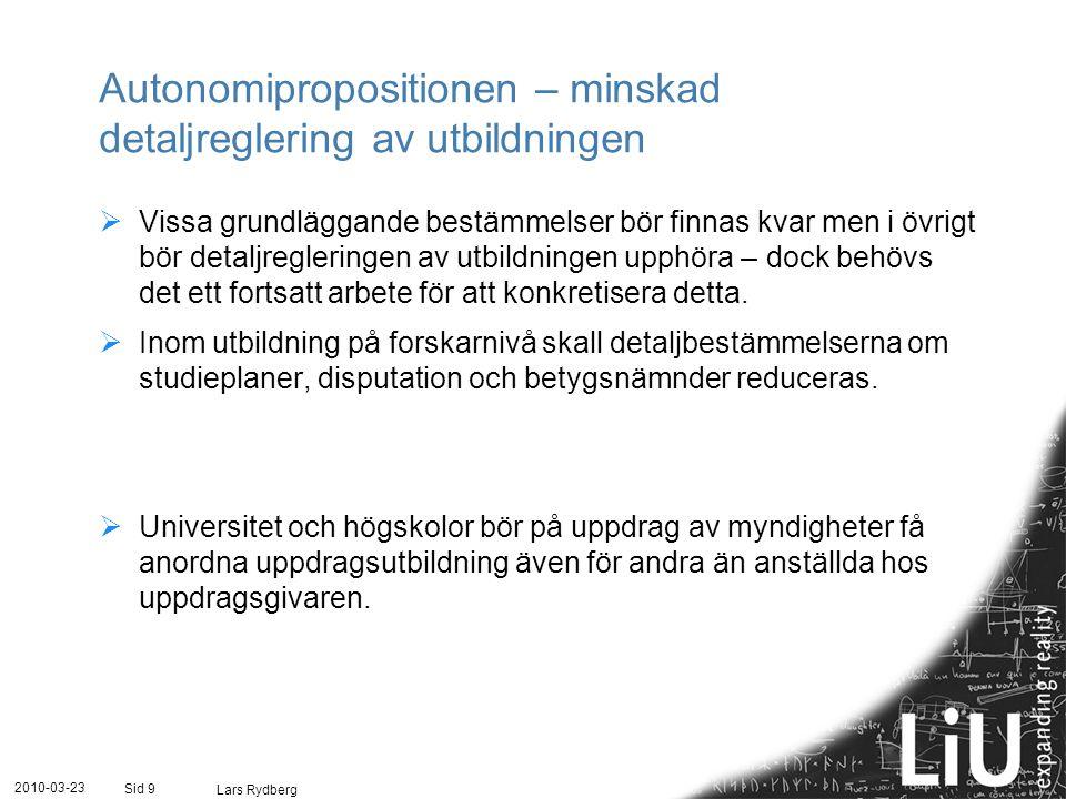 Autonomipropositionen – minskad detaljreglering av utbildningen  Vissa grundläggande bestämmelser bör finnas kvar men i övrigt bör detaljregleringen