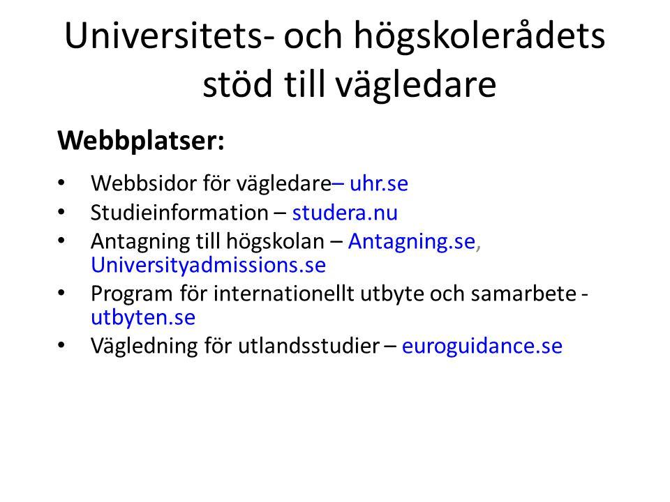 Universitets- och högskolerådets stöd till vägledare Frågeservice via mejl för vägledare Syvtelefon – direktnummer för vägledare Nyhetsbrev för vägledare