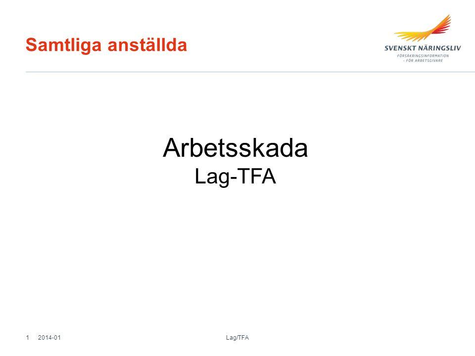 Samtliga anställda Arbetsskada Lag-TFA 2014-01 Lag/TFA 1