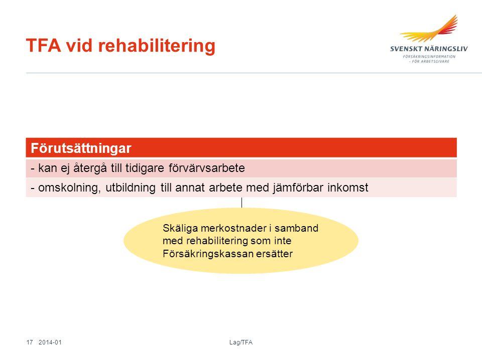 TFA vid rehabilitering Förutsättningar - kan ej återgå till tidigare förvärvsarbete - omskolning, utbildning till annat arbete med jämförbar inkomst S