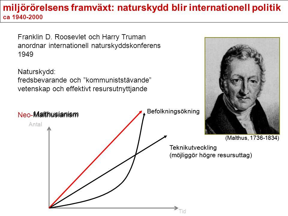 miljörörelsens framväxt: naturskydd blir internationell politik ca 1940-2000 Franklin D. Roosevlet och Harry Truman anordnar internationell naturskydd