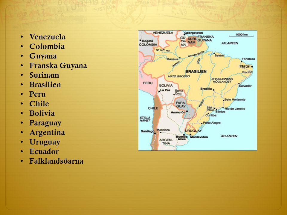 Venezuela Colombia Guyana Franska Guyana Surinam Brasilien Peru Chile Bolivia Paraguay Argentina Uruguay Ecuador Falklandsöarna