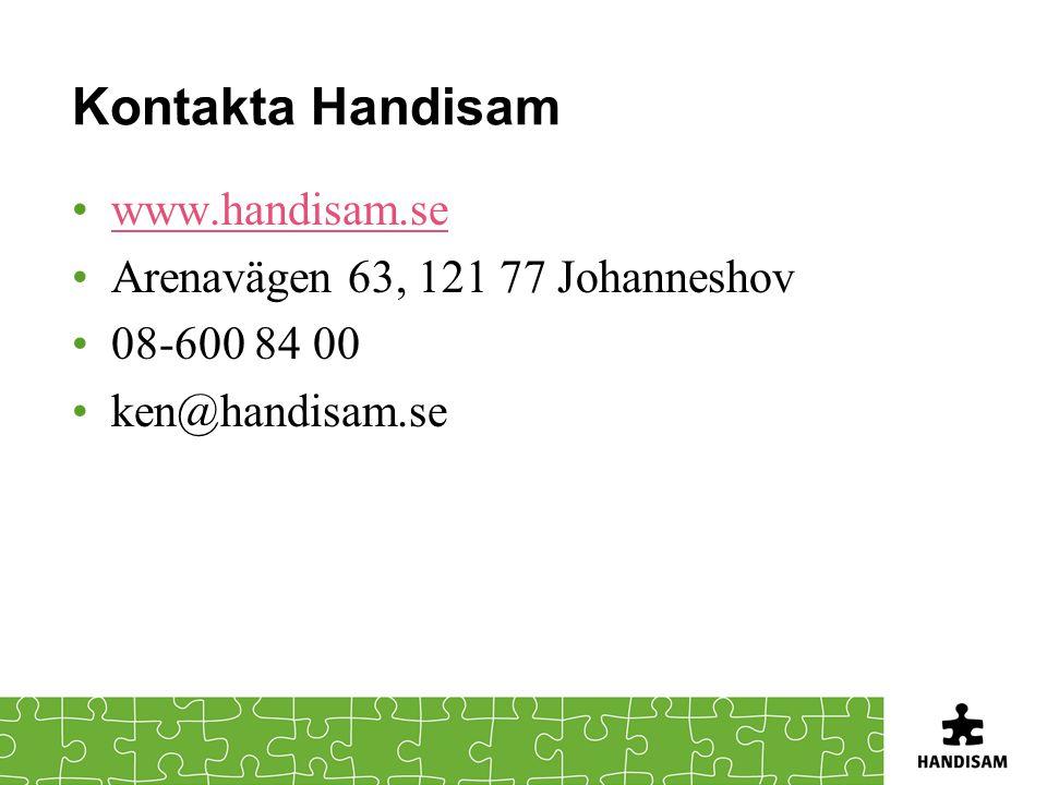 Kontakta Handisam www.handisam.se Arenavägen 63, 121 77 Johanneshov 08-600 84 00 ken@handisam.se