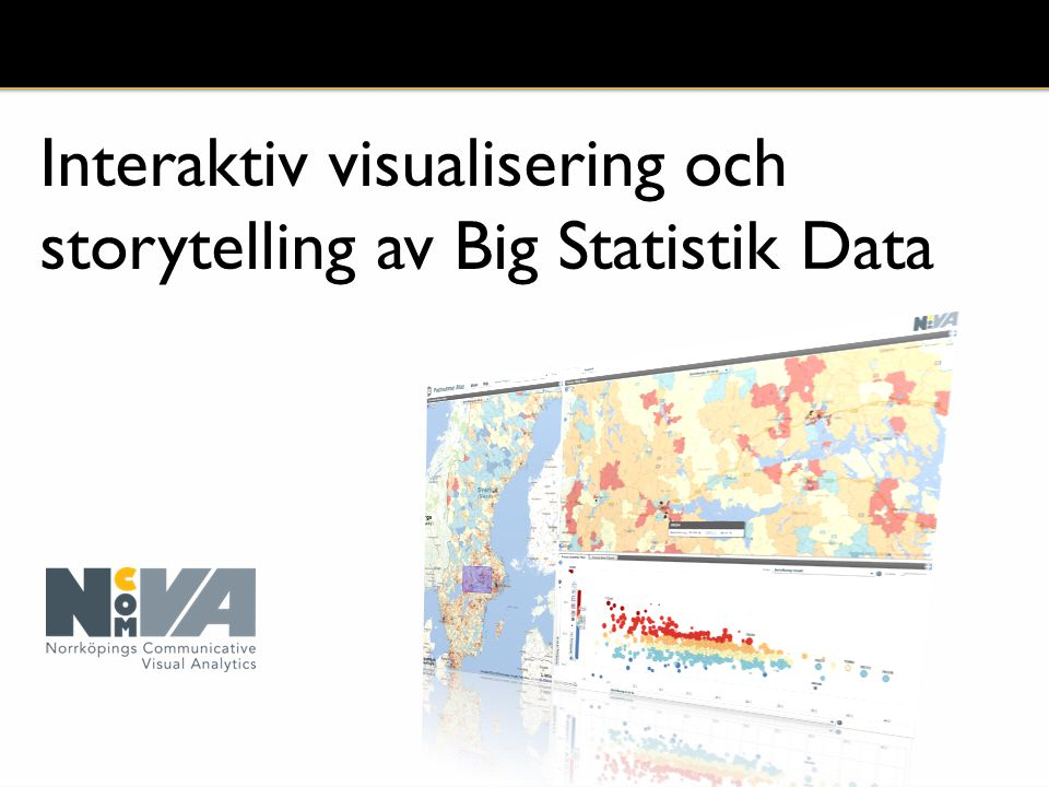 Interaktiv visualisering och storytelling av Big Statistik Data