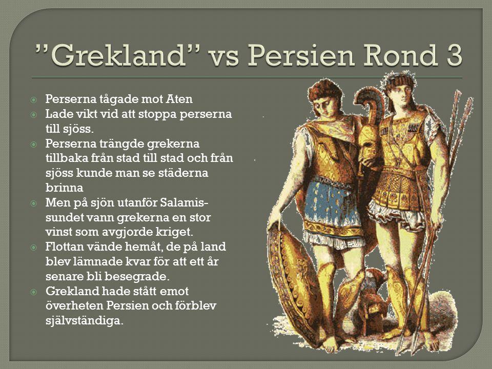  Perserna tågade mot Aten  Lade vikt vid att stoppa perserna till sjöss.  Perserna trängde grekerna tillbaka från stad till stad och från sjöss kun