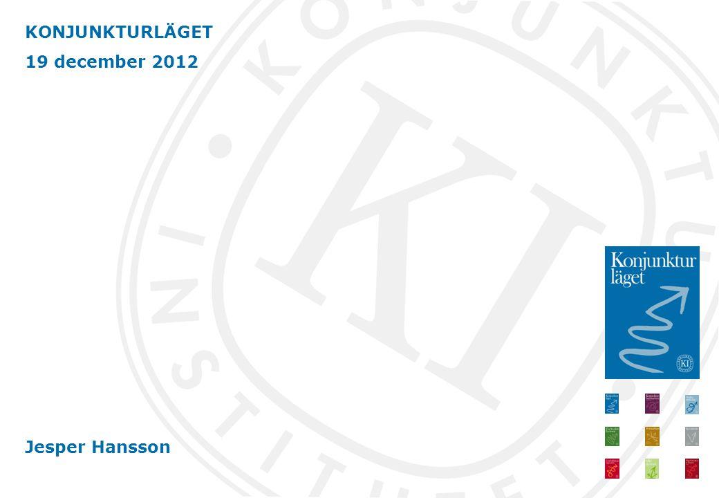 KONJUNKTURLÄGET 19 december 2012 Jesper Hansson