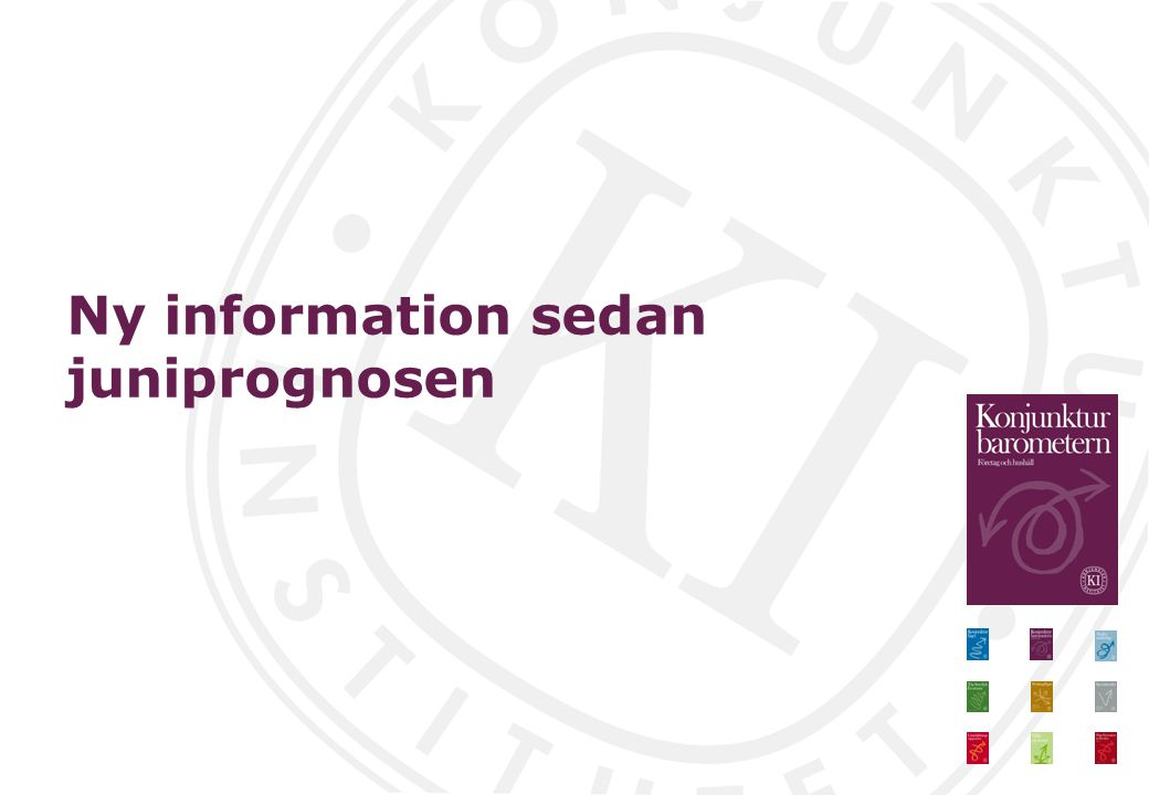 Ny information sedan juniprognosen