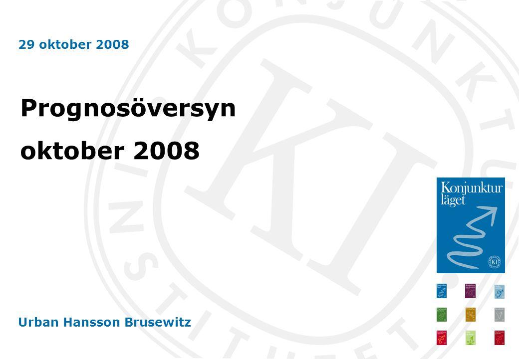 29 oktober 2008 Urban Hansson Brusewitz Prognosöversyn oktober 2008