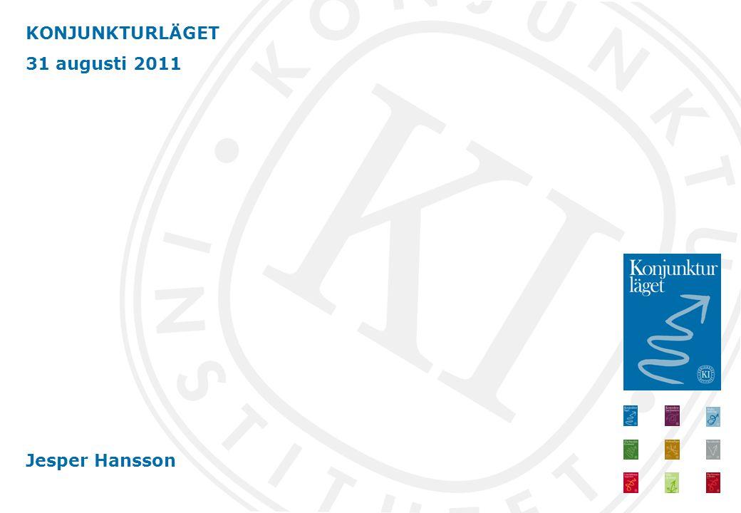 KONJUNKTURLÄGET 31 augusti 2011 Jesper Hansson