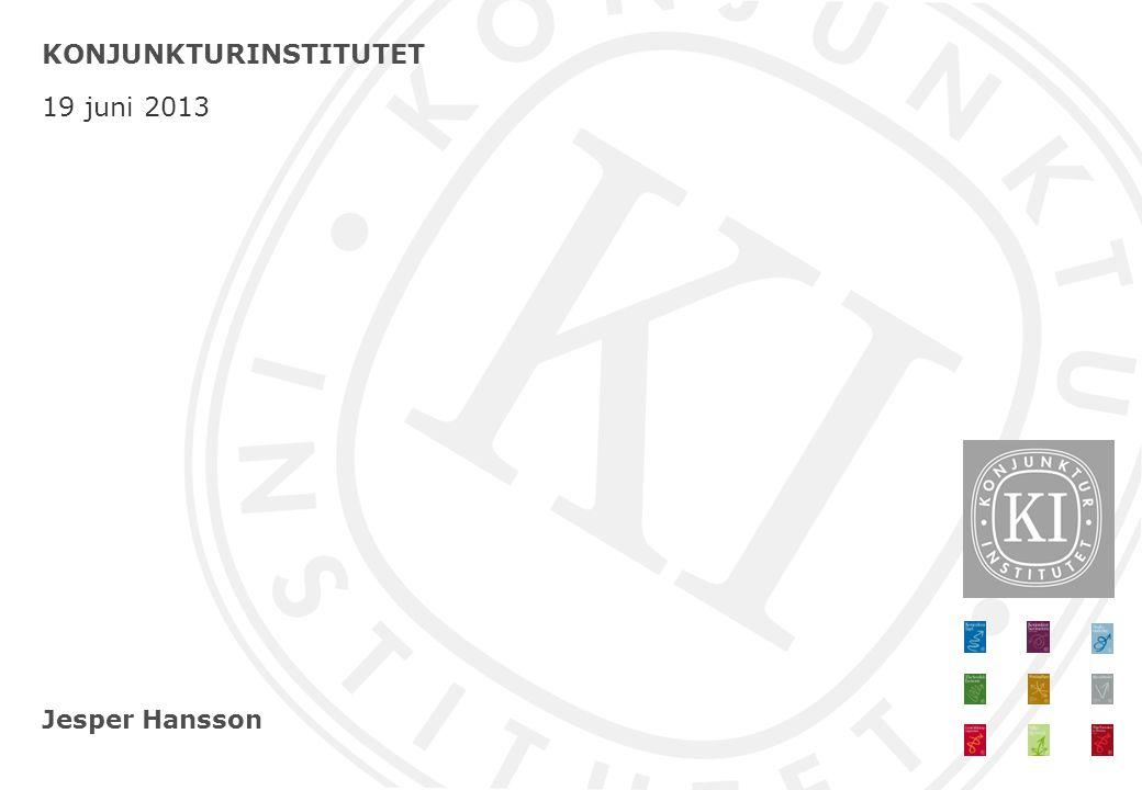 Jesper Hansson KONJUNKTURINSTITUTET 19 juni 2013