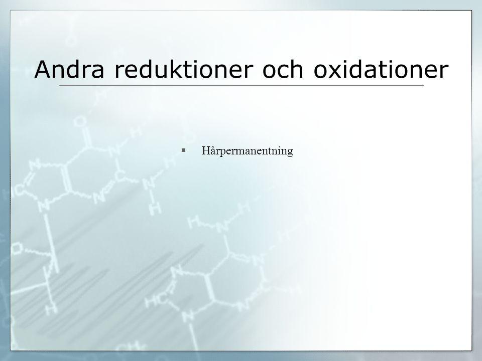 Andra reduktioner och oxidationer  Hårpermanentning