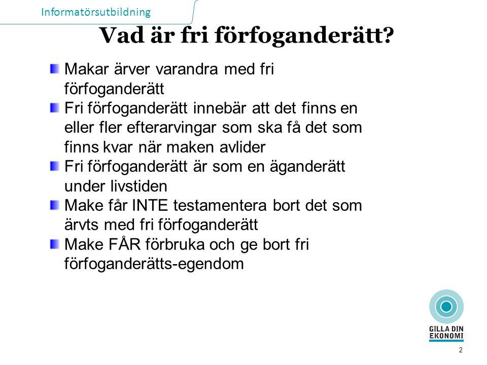 Informatörsutbildning 2 Vad är fri förfoganderätt.
