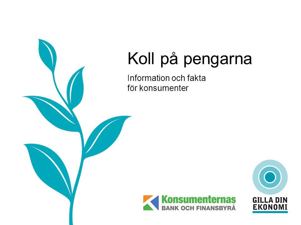 Koll på pengarna Information och fakta för konsumenter
