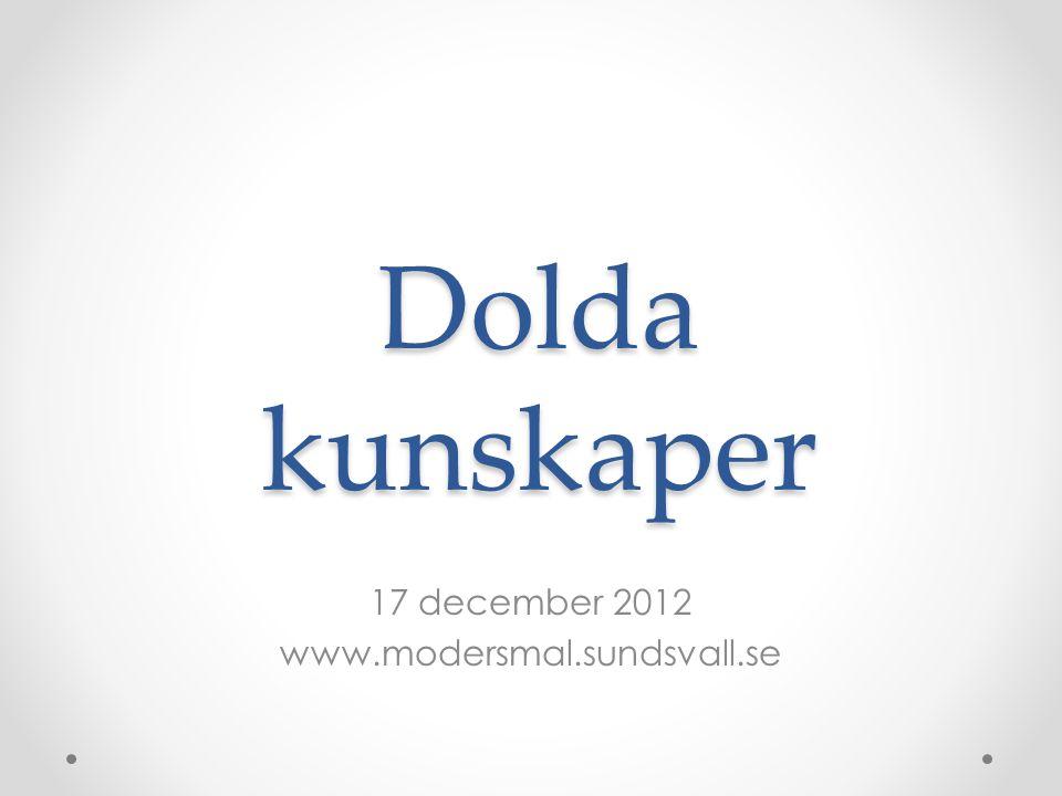 Dolda kunskaper 17 december 2012 www.modersmal.sundsvall.se