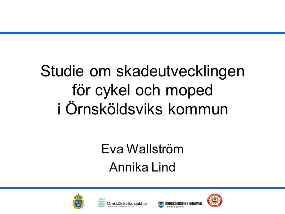 Studie om skadeutvecklingen för cykel och moped i Örnsköldsviks kommun Eva Wallström Annika Lind