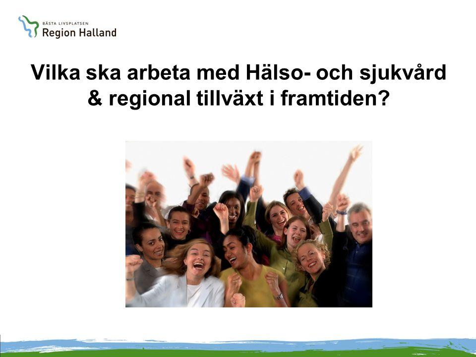 Vilka ska arbeta med Hälso- och sjukvård & regional tillväxt i framtiden?