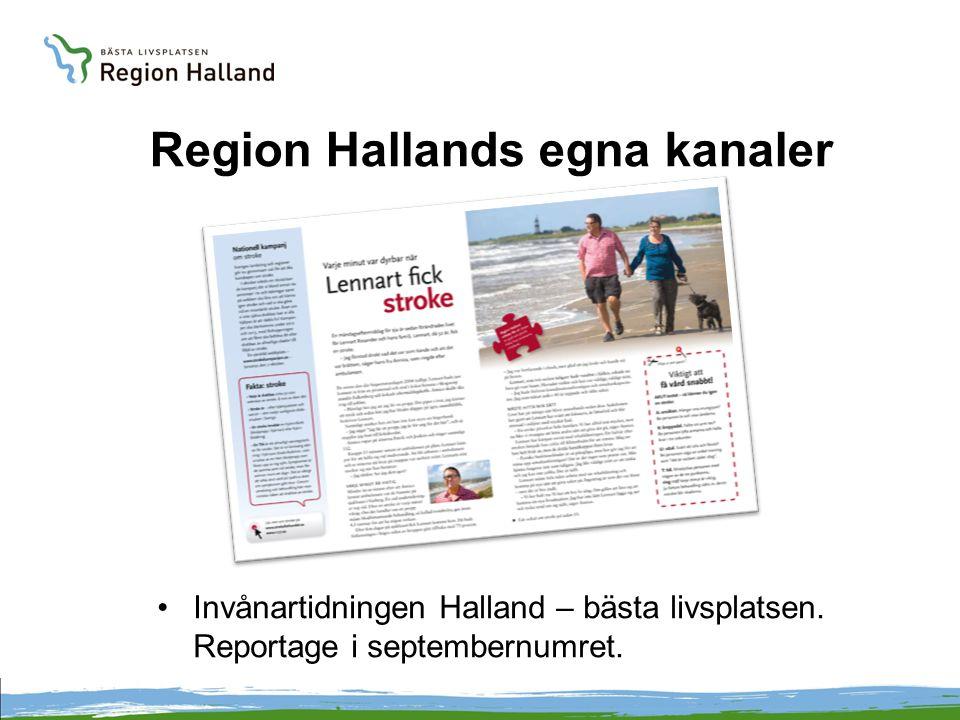 Region Hallands egna kanaler Invånartidningen Halland – bästa livsplatsen. Reportage i septembernumret.