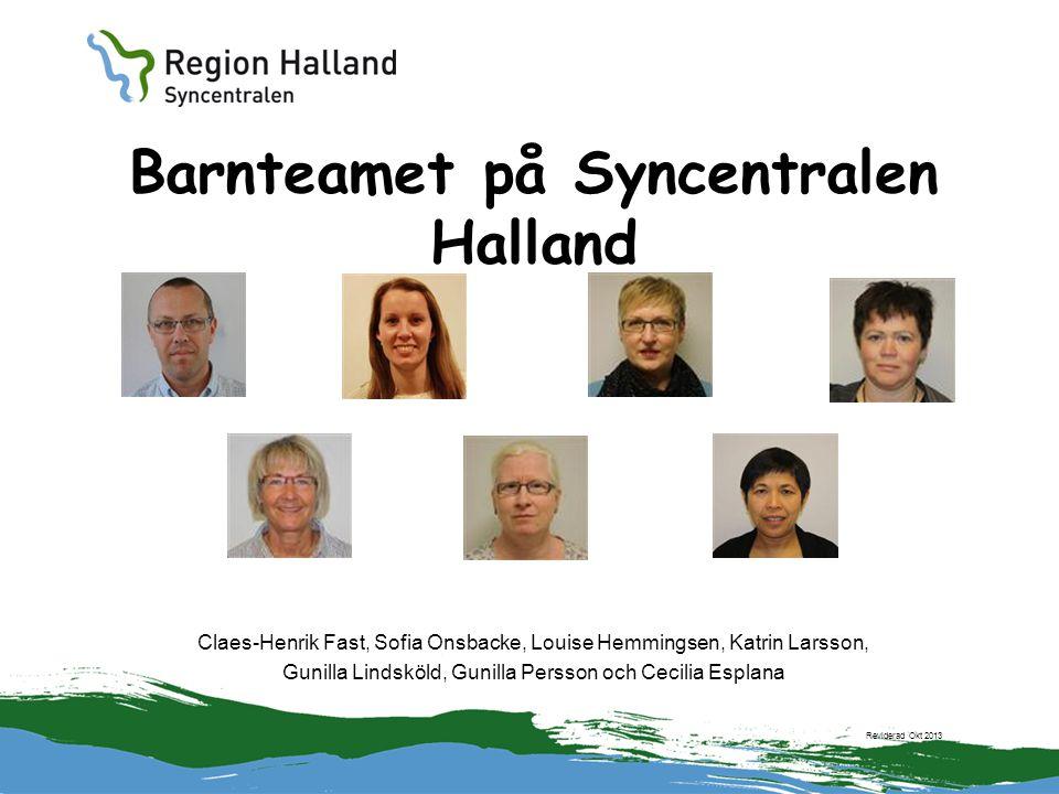 Barnteamet på Syncentralen Halland Claes-Henrik Fast, Sofia Onsbacke, Louise Hemmingsen, Katrin Larsson, Gunilla Lindsköld, Gunilla Persson och Cecili