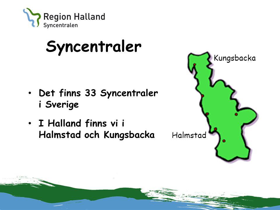 Syncentraler Det finns 33 Syncentraler i Sverige I Halland finns vi i Halmstad och Kungsbacka Kungsbacka Halmstad